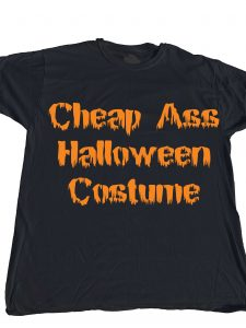 Cheap Ass Halloween Costume T-shirt at KensDirect.com