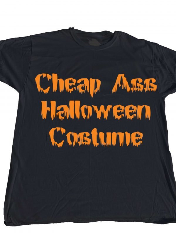 Cheap Ass Halloween Costume T-shirt at KensDirect.com